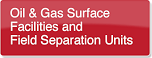 Oil and Gas Surface Facilities and Field Separation Units